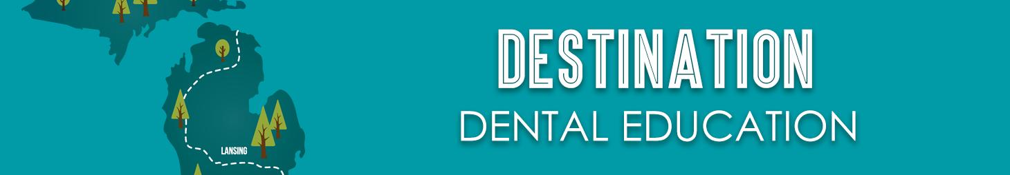 Destination Dental Education Banner