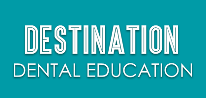Destination Dental Education
